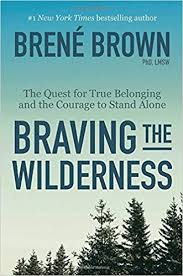 https://www.amazon.co.uk/Braving-Wilderness-quest-belonging-courage/dp/1785041754/ref=sr_1_1?s=books&ie=UTF8&qid=1505477918&sr=1-1&keywords=brene+brown