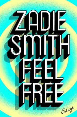 Feel Free by Zadie Smith