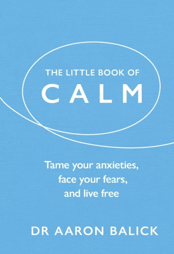 The little book of calm by Dr Aaron Balick