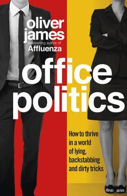 Office Politics by Oliver James