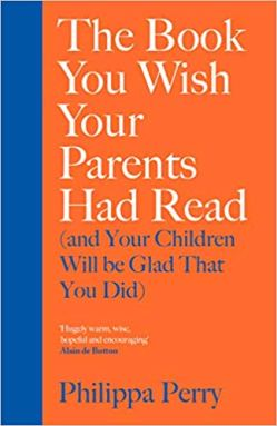 The Book you wish your parents had read by Philippa Perry