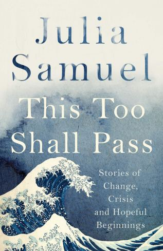This too shall pass by Julia Samuel