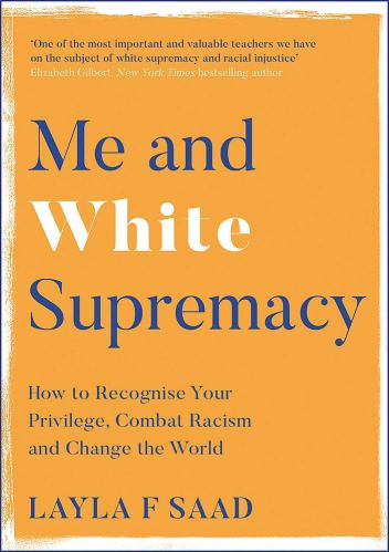 Me and White Supremacy by Layla F Saad