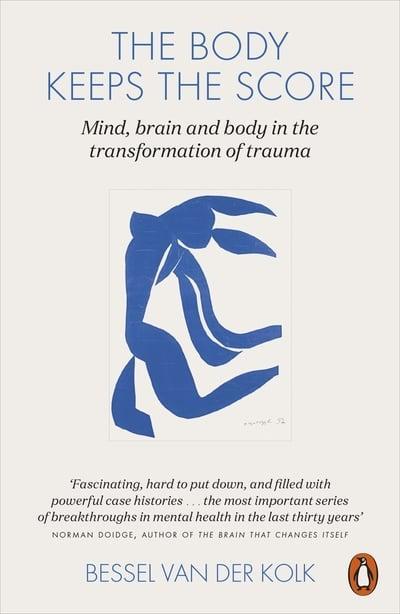 The Body Keeps the Score by Bessel Van Der Kolk