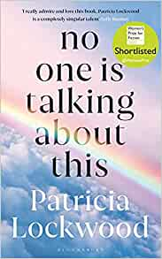 No one is talking about this by Patricia Lockwood